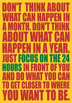 Business Digital Art - Don't Think About What Can Happen In A Month Inspirational Quotes Poster by Lab No 4