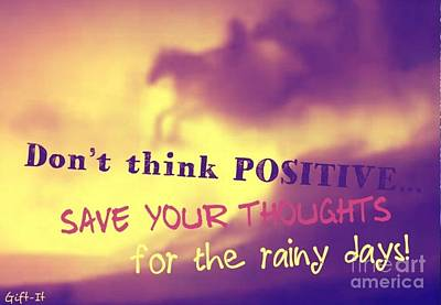 Digital Art - Don't Think Positive by Isaac Khonjelwayo