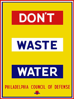 Mixed Media - Don't Waste Water - Wpa by War Is Hell Store