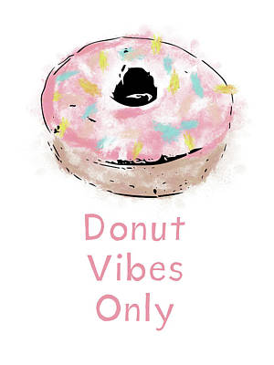 Donut Vibes Only- Art By Linda Woods Art Print