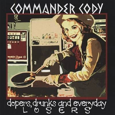 Digital Art - Dopers Drunks And Everyday Losers by Commander Cody
