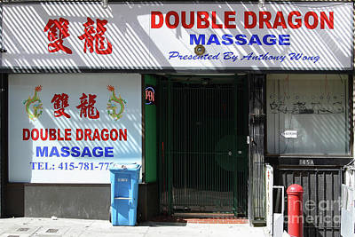 Photograph - Double Dragon Massage Chinatown In San Francisco California 7d7402 by San Francisco Art and Photography