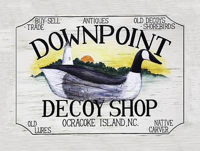 Photograph - Downpoint Decoy Sign by Jim Dollar