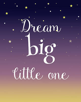 Dream Big Little One Art Print by Michelle Eshleman