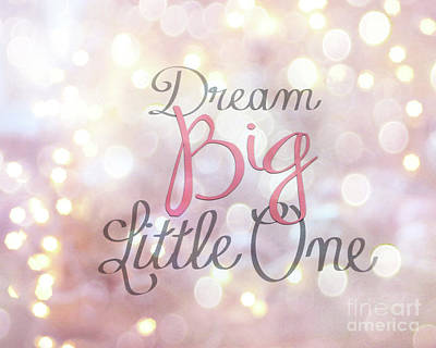 Photograph - Dream Big Little One Pink Nursery Decor by Kathy Fornal