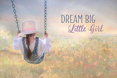 Child Swinging Photograph - Dream Big Little Girl by Lori Deiter