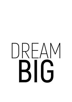 Photograph - Dream Big #minimalism #quotes #motivational by Andrea Anderegg