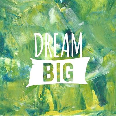 Painting - Dream Big  by Monica Martin