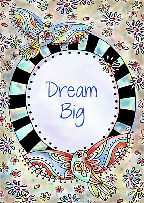 Vale Mixed Media - Dream Big by Pam Vale