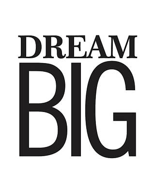 Dream Big Mixed Media - Dream Big by Studio Grafiikka