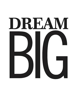 Dream Big Mixed Media - Dream Big by Studio Grafiikka