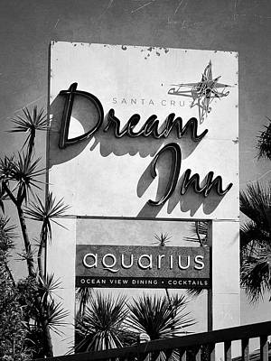 Photograph - Dream Inn Sign - Santa Cruz by Glenn McCarthy Art and Photography