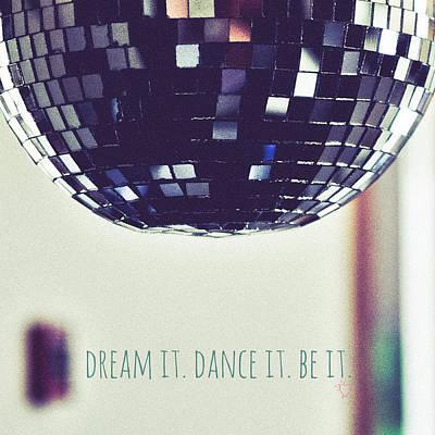 Ballroom Digital Art - Dream It Dance It Be It by Brandi Fitzgerald
