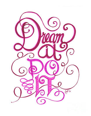 Flourishes Drawing - Dream It Do It by Cindy Garber Iverson