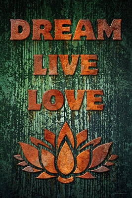 Photograph - Dream Live Love by WB Johnston