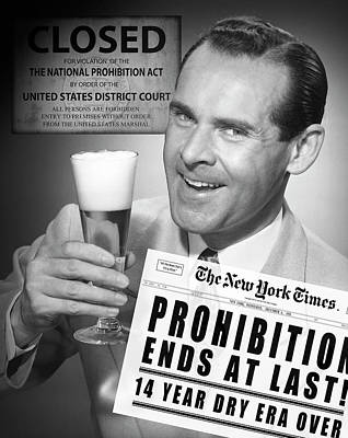 Drink Beer - Prohibition's Over Print by Daniel Hagerman