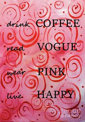Painting - Drink Coffee Read Vogue Wear Pink Live Happy Blush Wine Design  by Jackie Carpenter