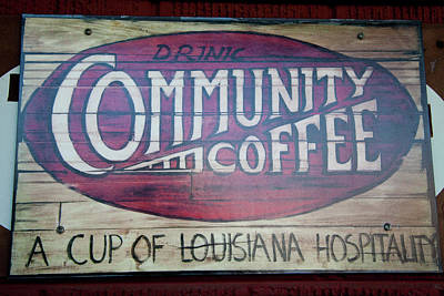 Photograph - Drink Community Coffee by Toni Hopper