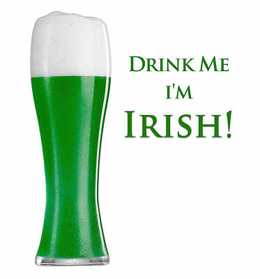 Digital Art - Drink Me I'm Irish by ISAW Company