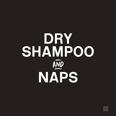 Humor Mixed Media - Dry Shampoo And Naps Black And White- Art By Linda Woods by Linda Woods