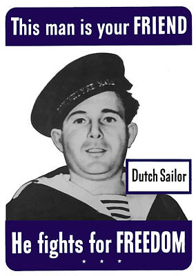 Dutch Painting - Dutch Sailor This Man Is Your Friend by War Is Hell Store
