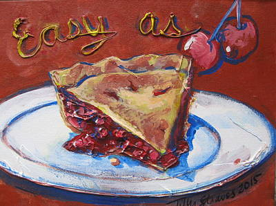 Cherry Pie Mixed Media - Easy As Pie by Tilly Strauss