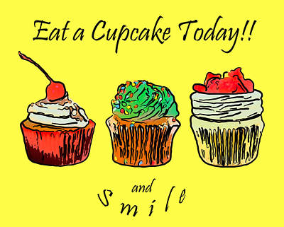 Eat A Cupcake Today . And Smile Art Print by Wingsdomain Art and Photography