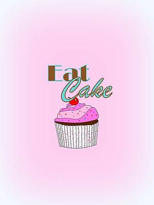 Digital Art - Eat Cake - Typography by Kathleen Sartoris