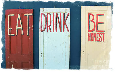 Photograph - Eat, Drink, Be Honest Doors by Colleen Kammerer