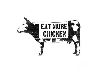Cow Wall Art - Digital Art - Eat More Chicken by Pixel  Chimp