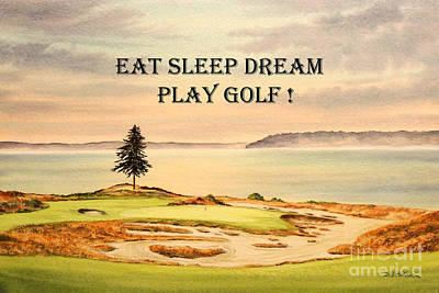 Us Open Painting - Eat Sleep Dream Play Golf - Chambers Bay by Bill Holkham