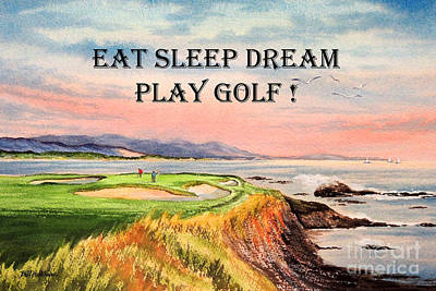Painting - Eat Sleep Dream Play Golf - Pebble Beach 7th Hole by Bill Holkham