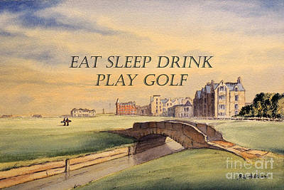 Scotland Painting - Eat Sleep Drink Play Golf - St Andrews Scotland by Bill Holkham