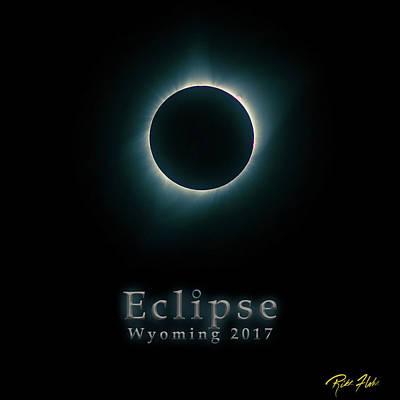 Photograph - Eclipse Wyoming by Rikk Flohr