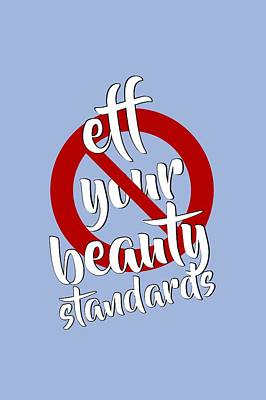 Digital Art - Eff Your Beauty Standards by Menega Sabidussi