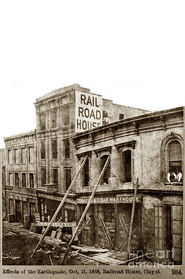Photograph - Effects Of The Earthquake, Oct. 21, 1868 Railroad House, Caly St by California Views Mr Pat Hathaway Archives