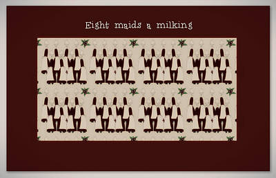 Digital Art - Eight Maids A Milking by Sherry Flaker