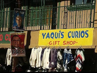 Yaqui Photograph - Election Posters Yaqui's Curios Gift Shop Nogales Sonora Mexico 2000 by David Lee Guss