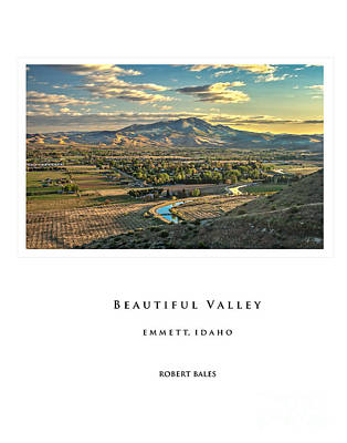 Photograph - Emmett Beautiful Valley by Robert Bales