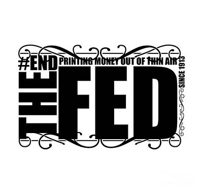 Digital Art - #EndTheFed by Jorgo Photography - Wall Art Gallery