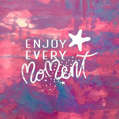 Painting - Enjoy Every Moment by Monica Martin