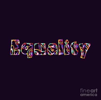 Digital Art - Equality by Rachel Hannah