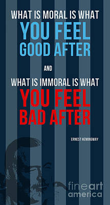 Moral Digital Art - Ernest Hemigway Quote - What Is Moral by Pablo Franchi