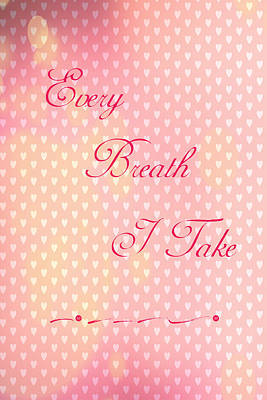 Digital Art - Every Breath I Take by Judy Hall-Folde