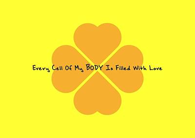 Daily Life Digital Art - Every Cell Of My Body Is Filled With Love by Affirmation Today