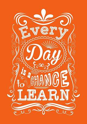 Digital Art - Every Day Is A Chance To Learn Motivating Quotes Poster by Lab No 4