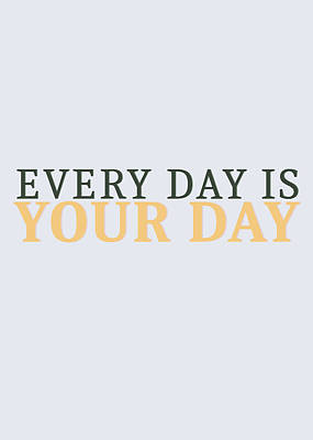 Photograph - Every Day Is Your Day by Andrea Anderegg