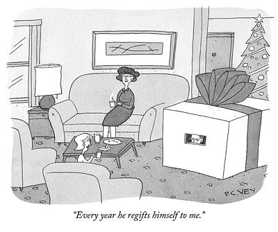Drawing - Every Year He Regifts Himself To Me by Peter C Vey