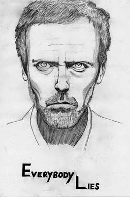 Gregory House Drawing - Everybody Lies by Nyle Gaikwad