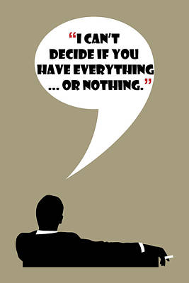 Everything Or Nothing - Mad Men Poster Don Draper Quote Art Print